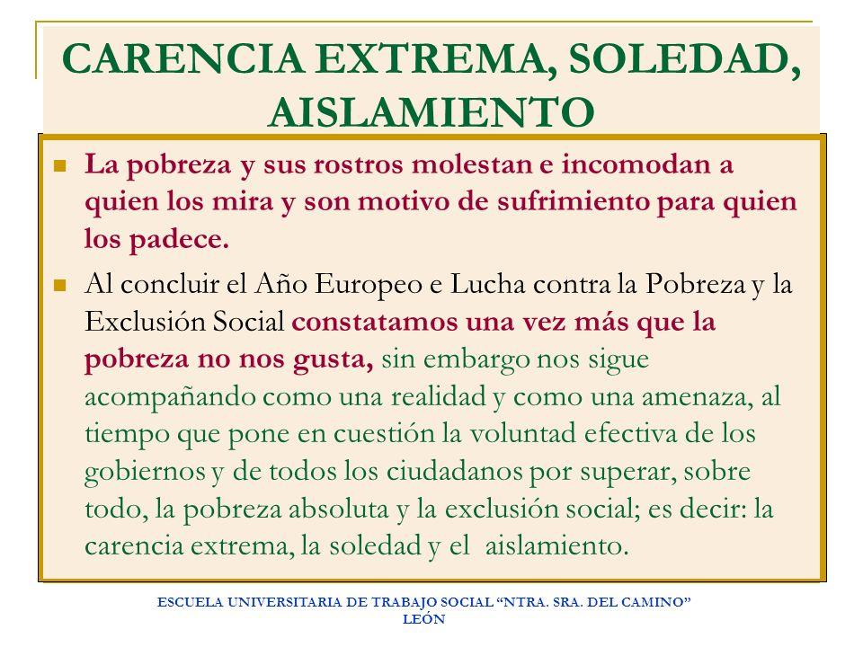 CARENCIA EXTREMA, SOLEDAD, AISLAMIENTO