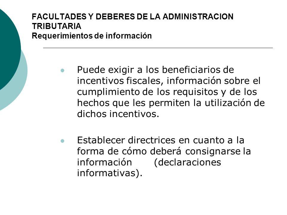 FACULTADES Y DEBERES DE LA ADMINISTRACION TRIBUTARIA Requerimientos de información