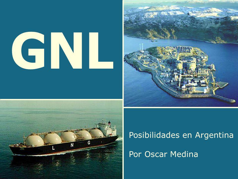 GNL Posibilidades en Argentina Por Oscar Medina