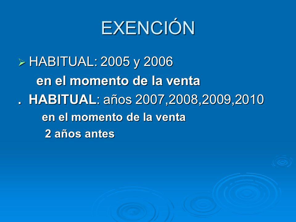 EXENCIÓN HABITUAL: 2005 y 2006 en el momento de la venta