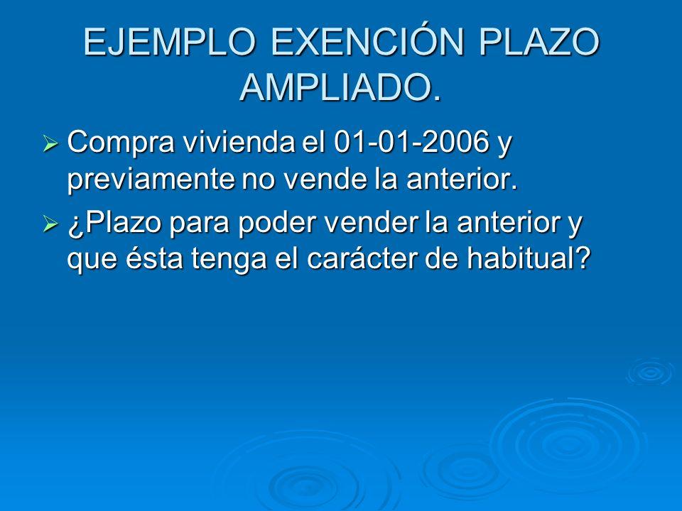 EJEMPLO EXENCIÓN PLAZO AMPLIADO.