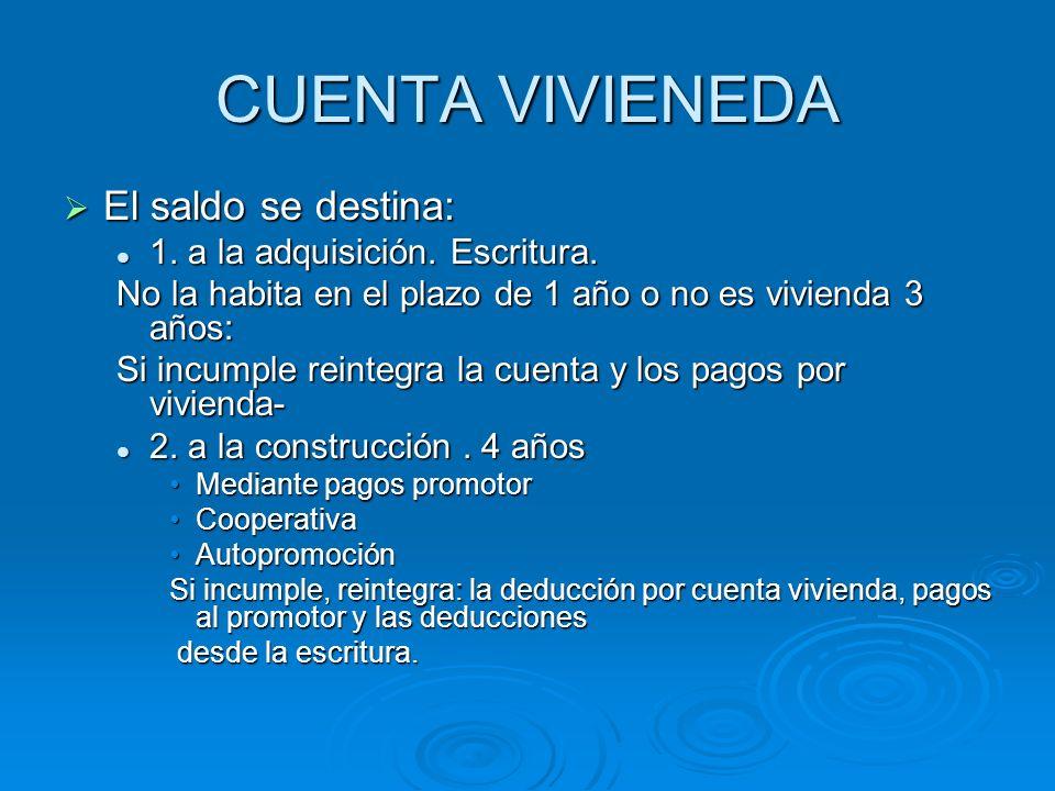 CUENTA VIVIENEDA El saldo se destina: 1. a la adquisición. Escritura.
