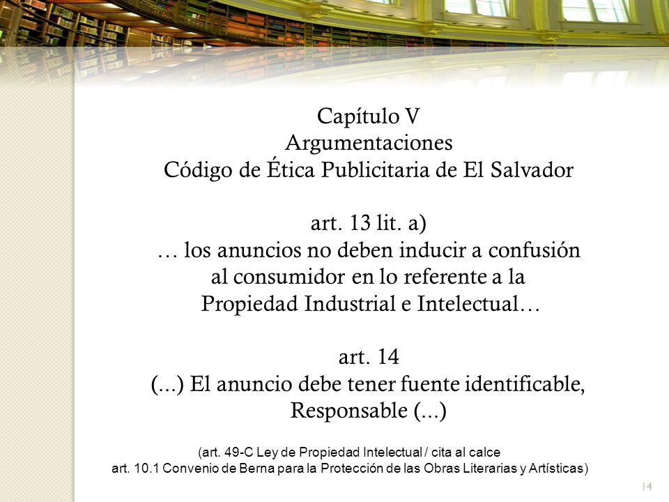 Código de Ética Publicitaria de El Salvador art. 13 lit. a)