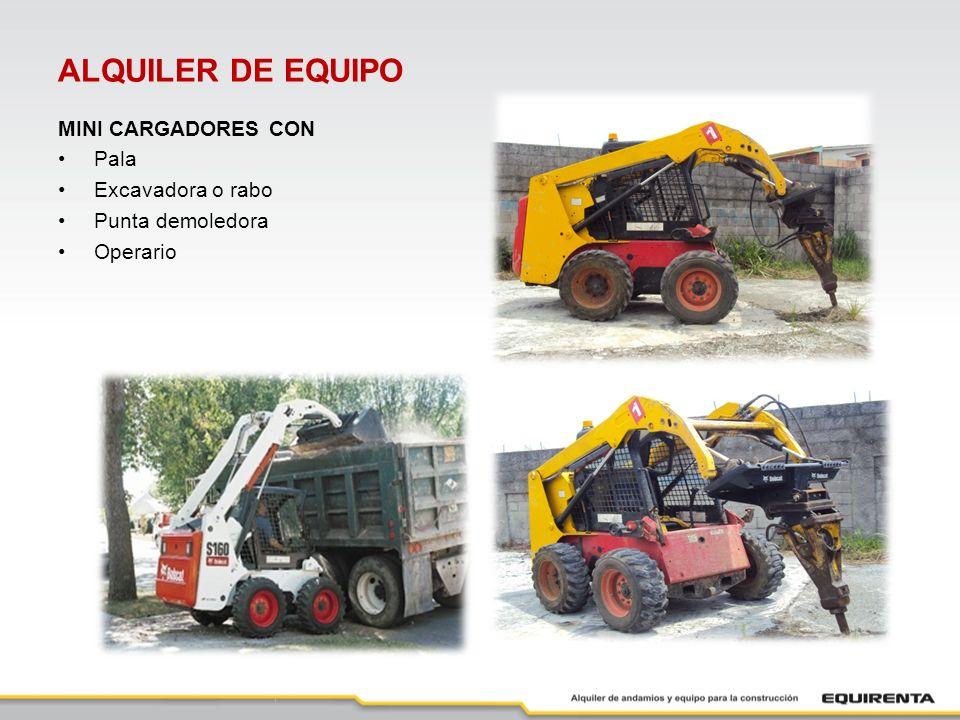 ALQUILER DE EQUIPO MINI CARGADORES CON Pala Excavadora o rabo