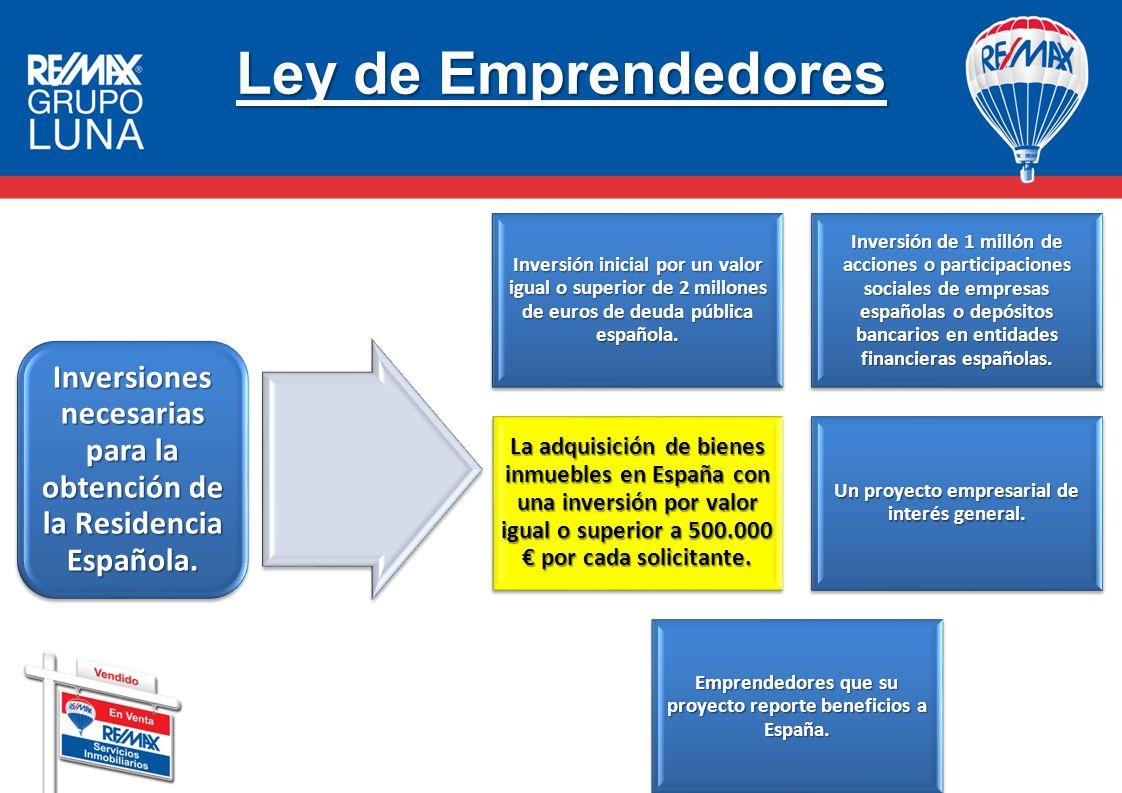 Ley de Emprendedores Inversión inicial por un valor igual o superior de 2 millones de euros de deuda pública española.