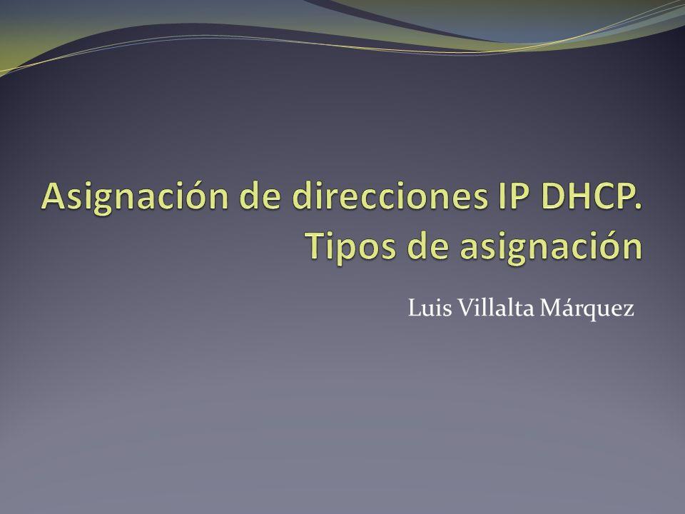 Asignación de direcciones IP DHCP. Tipos de asignación