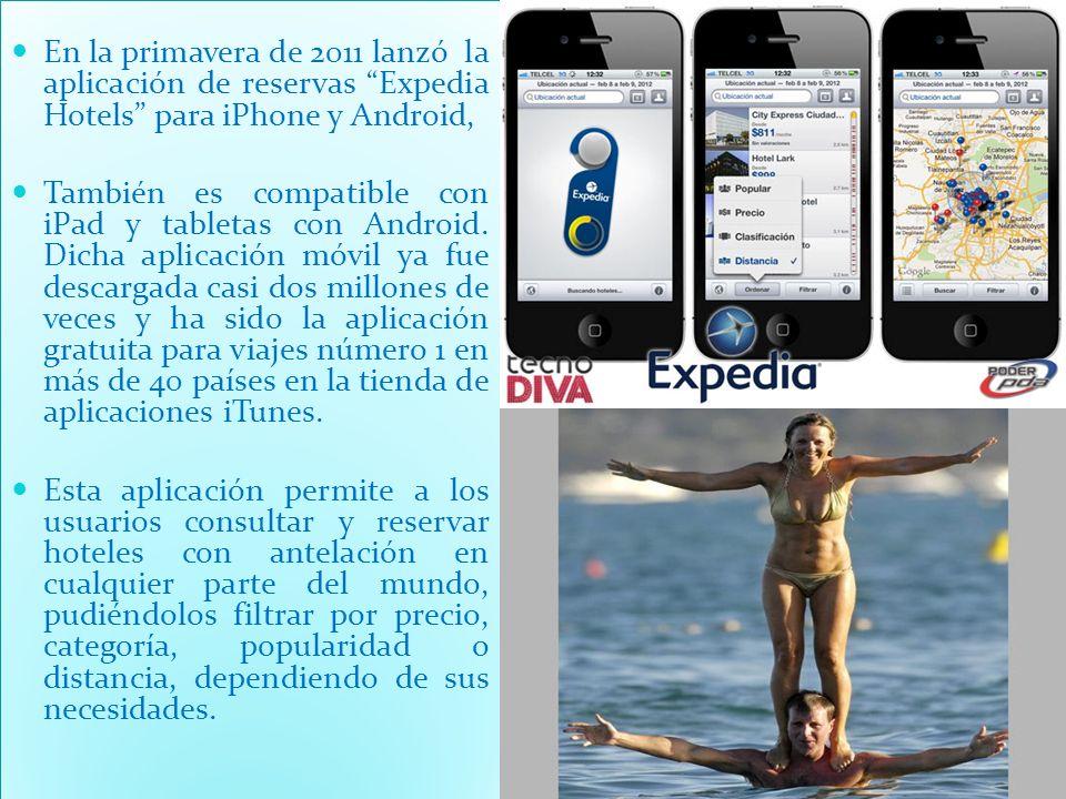 En la primavera de 2011 lanzó la aplicación de reservas Expedia Hotels para iPhone y Android,