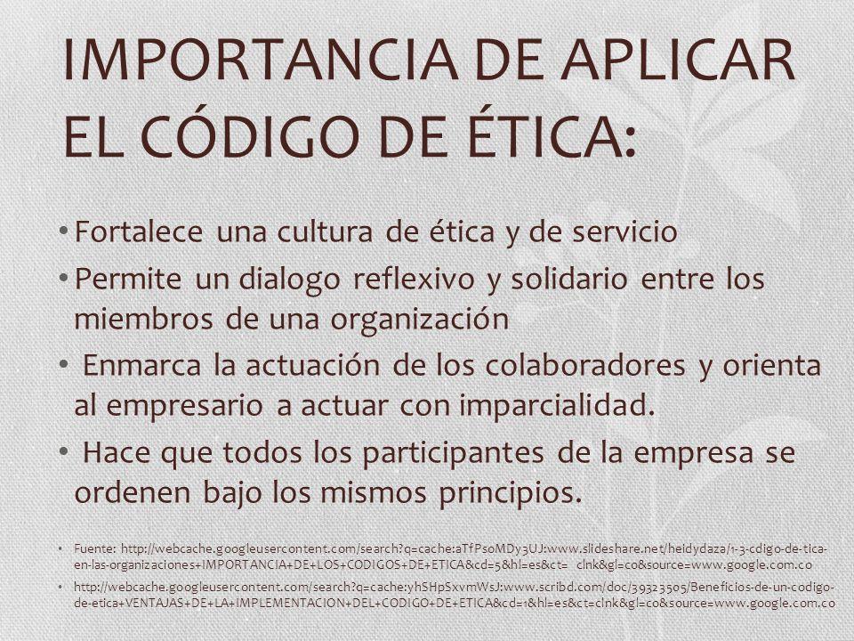 IMPORTANCIA DE APLICAR EL CÓDIGO DE ÉTICA: