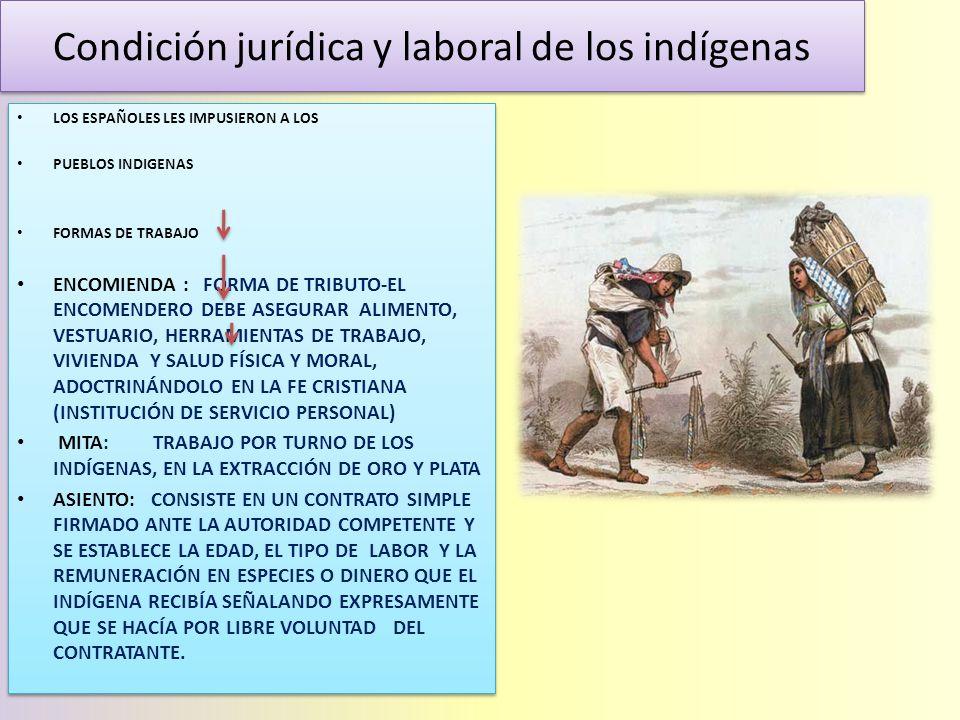 Condición jurídica y laboral de los indígenas