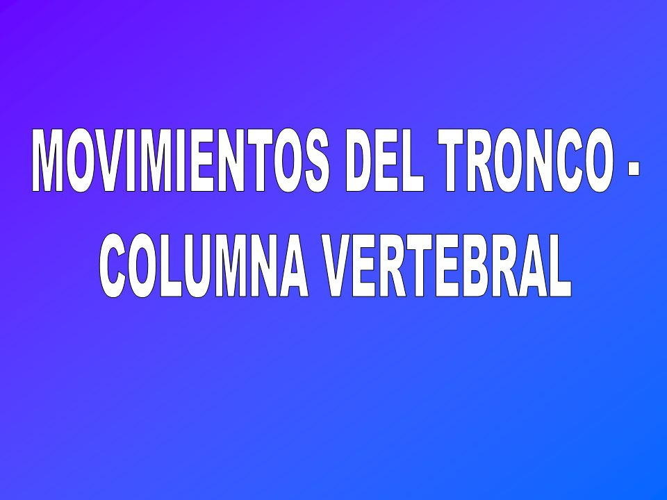 MOVIMIENTOS DEL TRONCO -