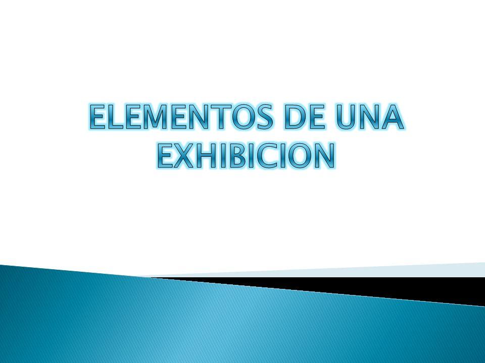 ELEMENTOS DE UNA EXHIBICION