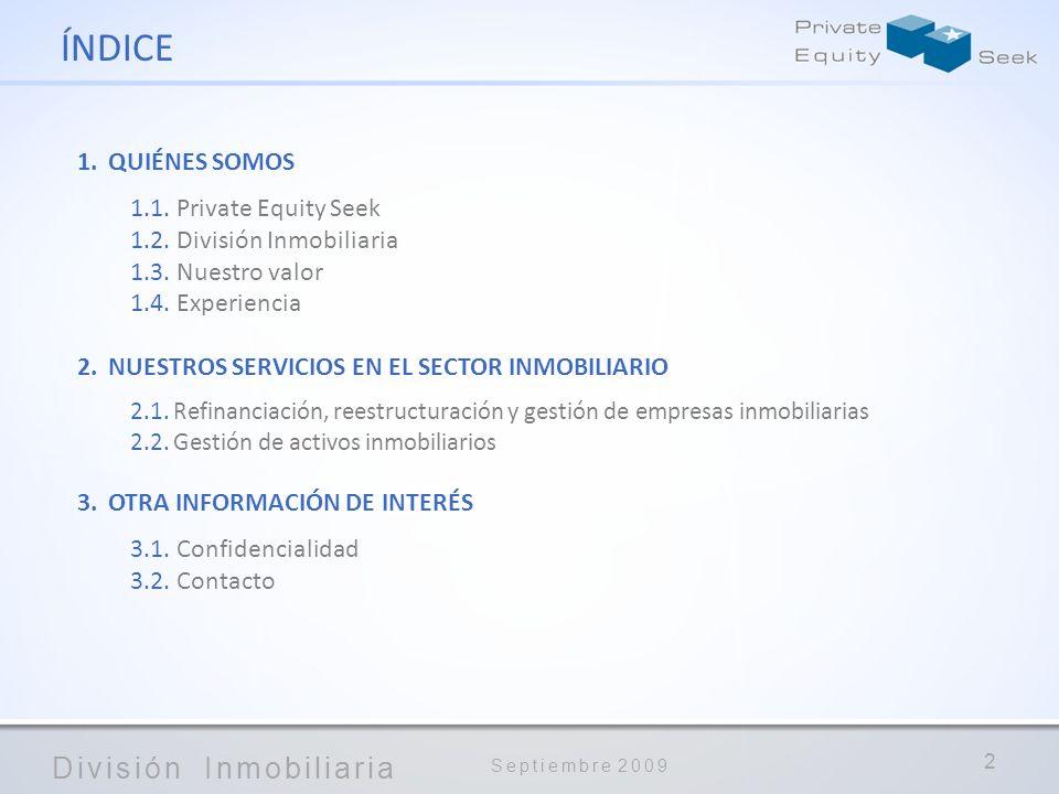 ÍNDICE QUIÉNES SOMOS 1.1. Private Equity Seek