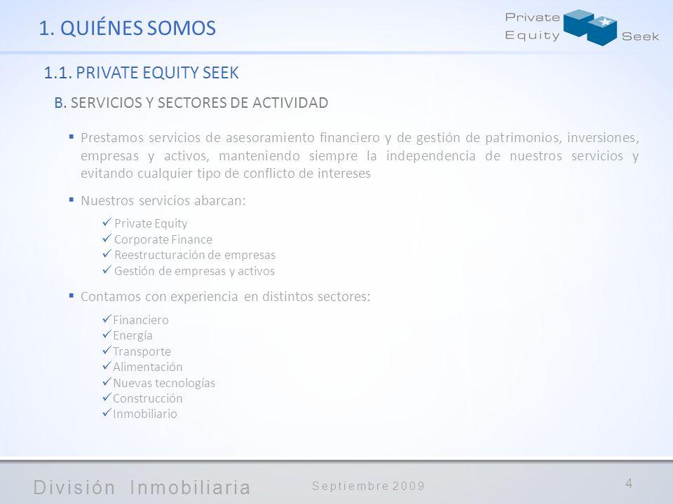1. QUIÉNES SOMOS 1.1. PRIVATE EQUITY SEEK