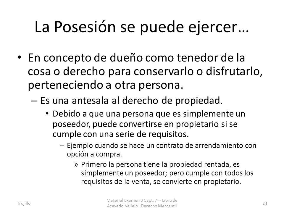 La Posesión se puede ejercer…