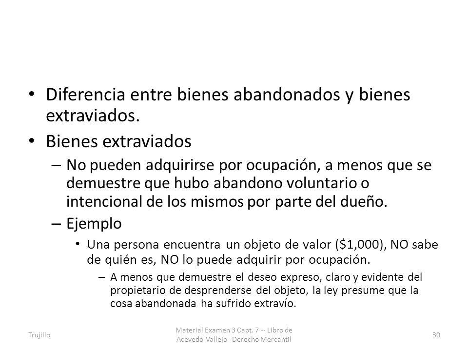 Diferencia entre bienes abandonados y bienes extraviados.