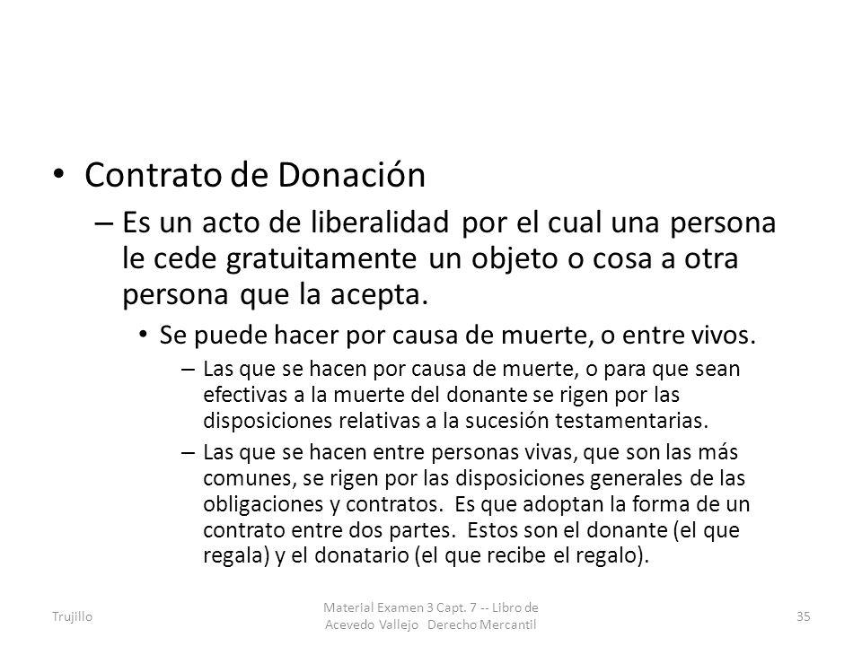 Contrato de Donación Es un acto de liberalidad por el cual una persona le cede gratuitamente un objeto o cosa a otra persona que la acepta.