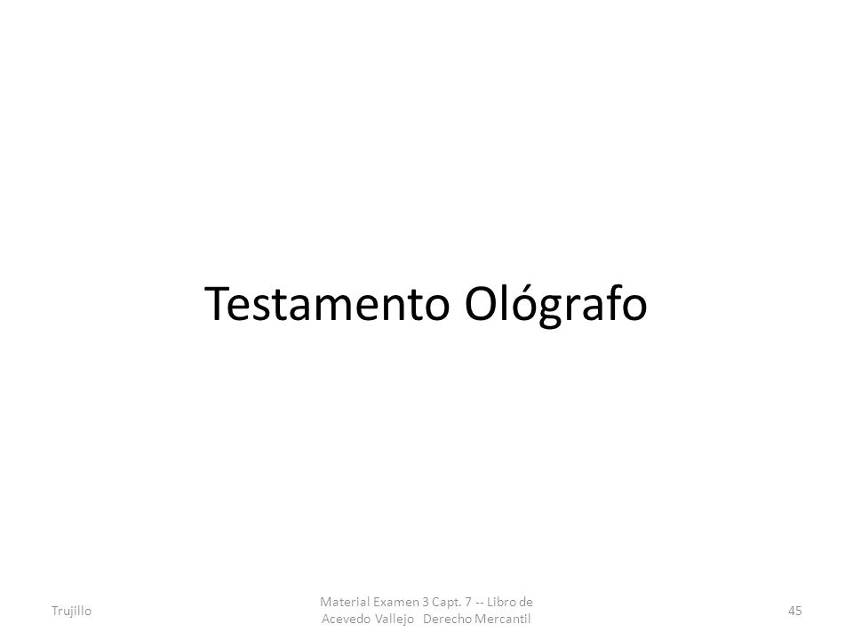 Testamento Ológrafo Trujillo. Material Examen 3 Capt.