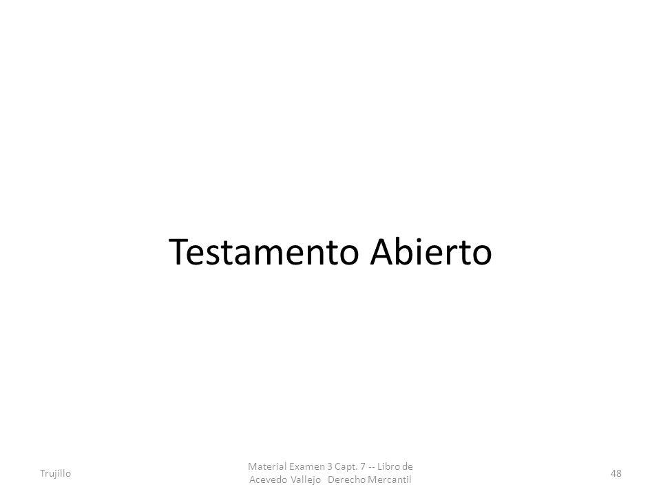 Testamento Abierto Trujillo. Material Examen 3 Capt.