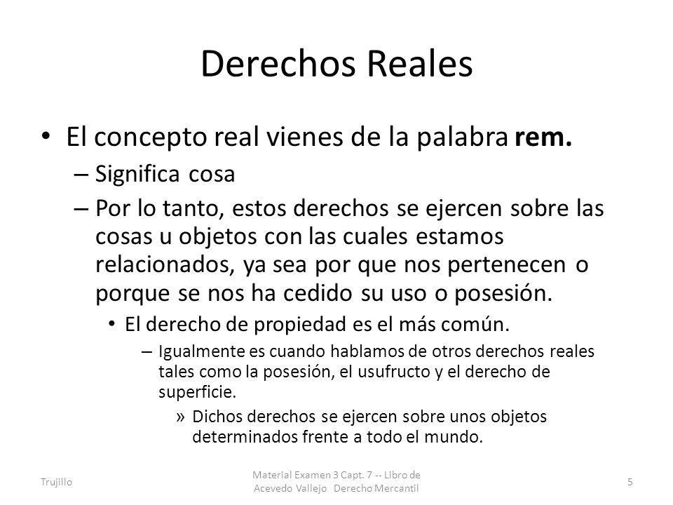 Derechos Reales El concepto real vienes de la palabra rem.