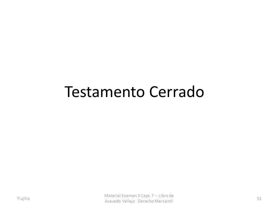 Testamento Cerrado Trujillo. Material Examen 3 Capt.