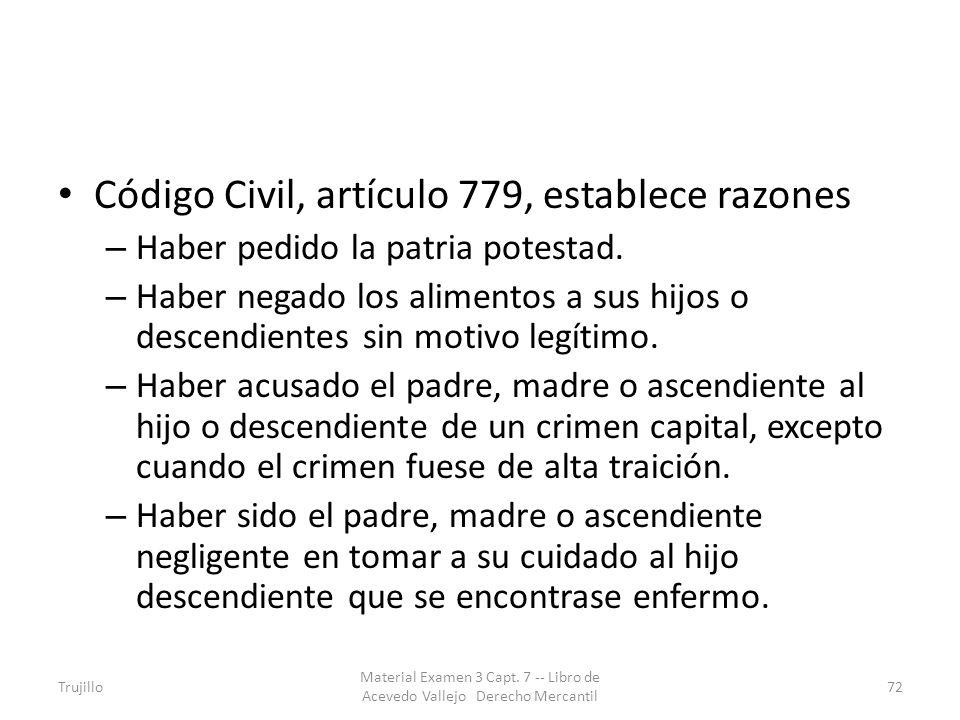 Código Civil, artículo 779, establece razones