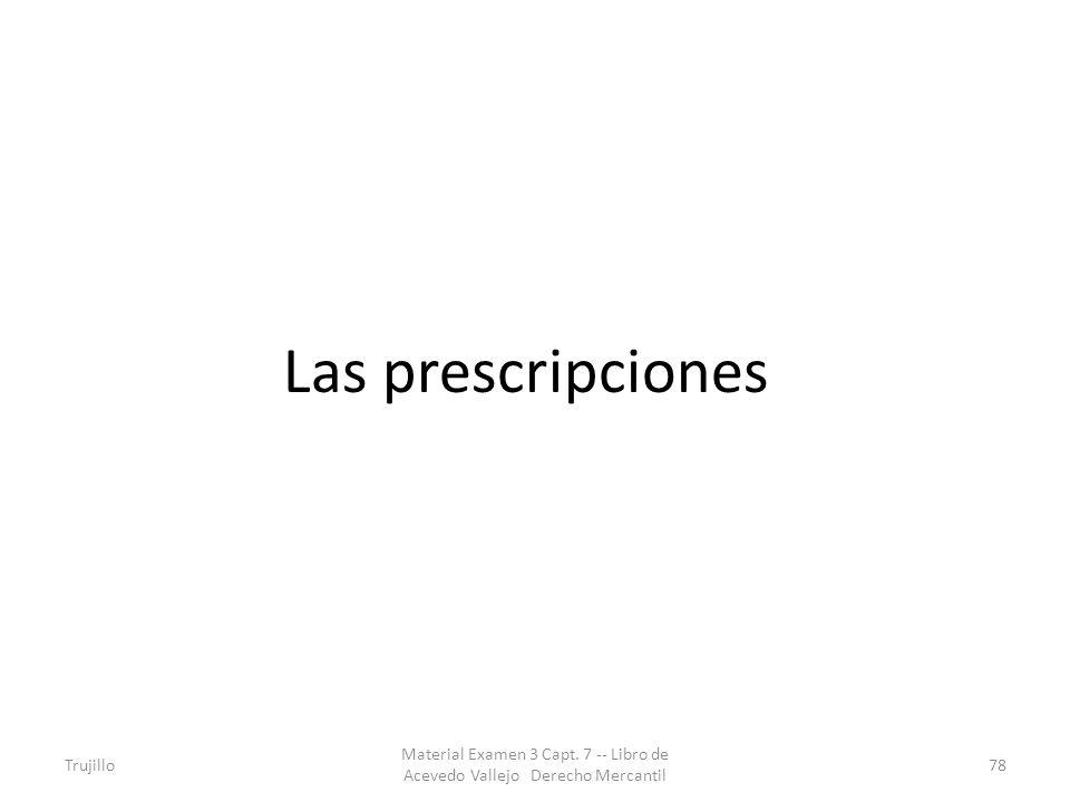 Las prescripciones Trujillo. Material Examen 3 Capt.