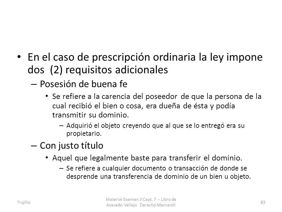 En el caso de prescripción ordinaria la ley impone dos (2) requisitos adicionales