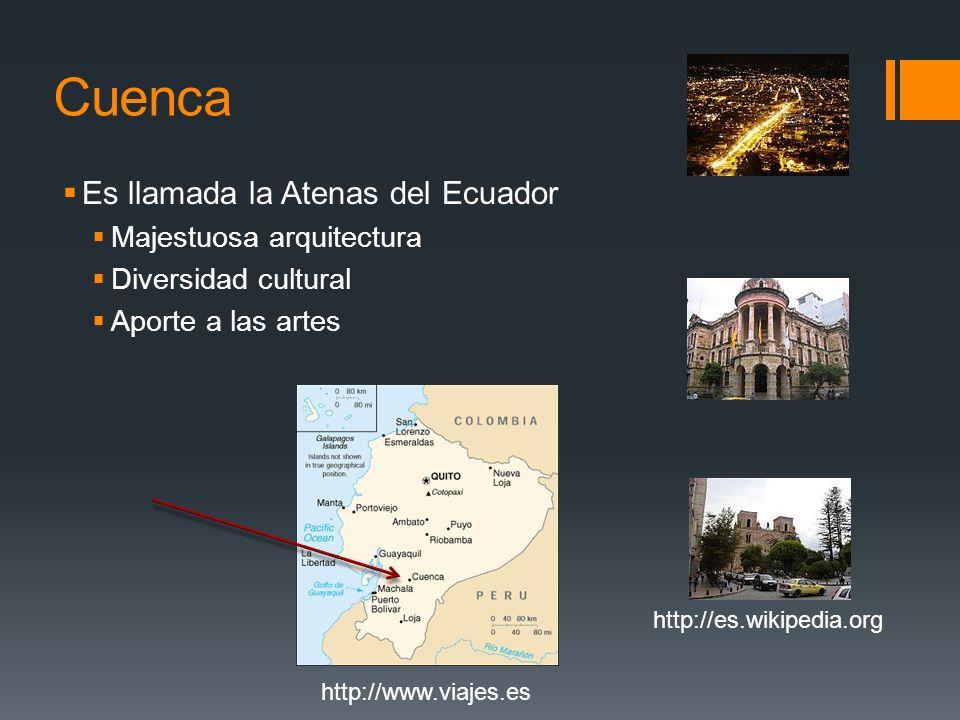 Cuenca Es llamada la Atenas del Ecuador Majestuosa arquitectura