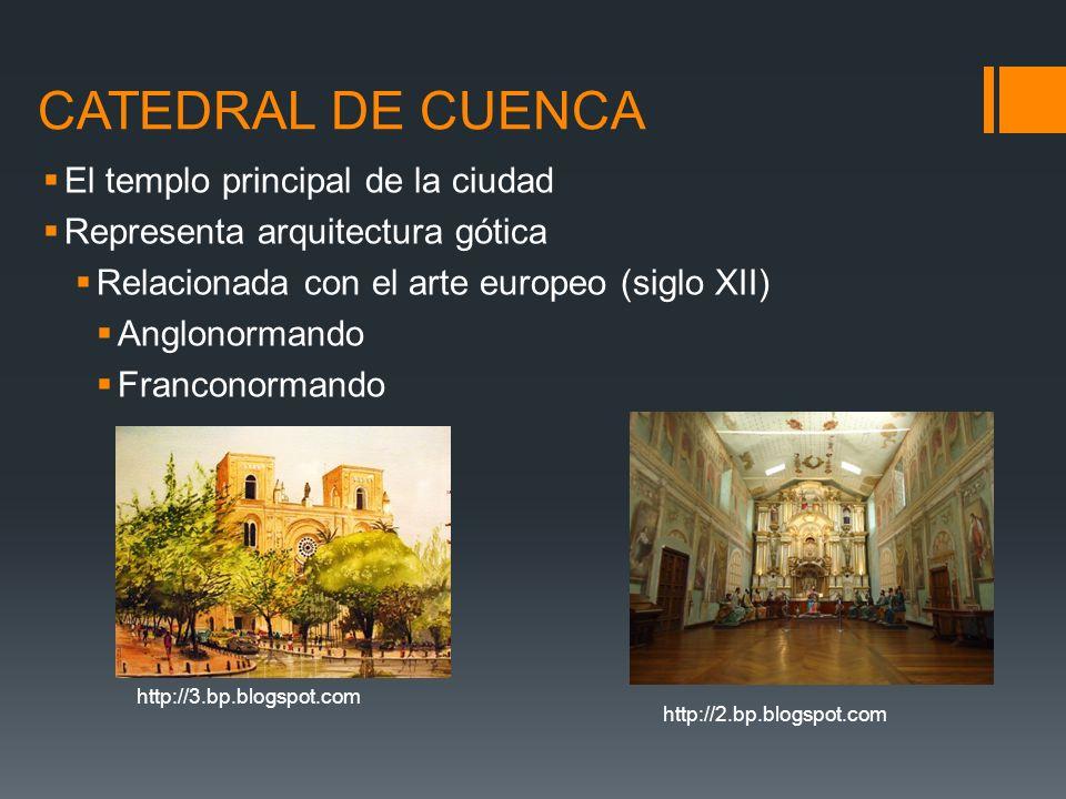 CATEDRAL DE CUENCA El templo principal de la ciudad