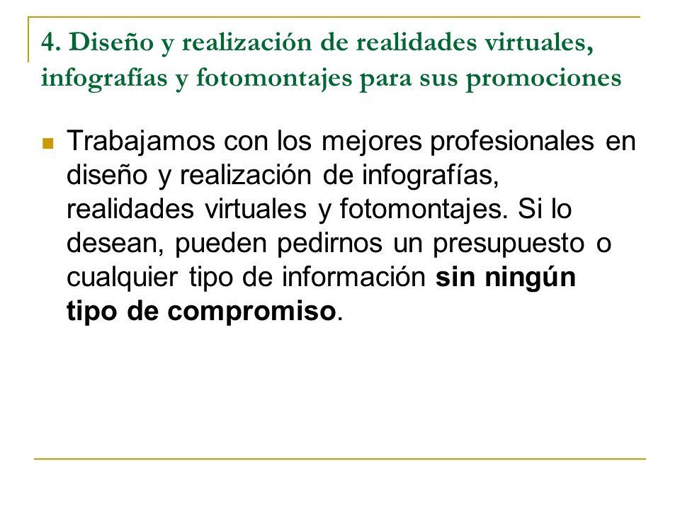 4. Diseño y realización de realidades virtuales, infografías y fotomontajes para sus promociones