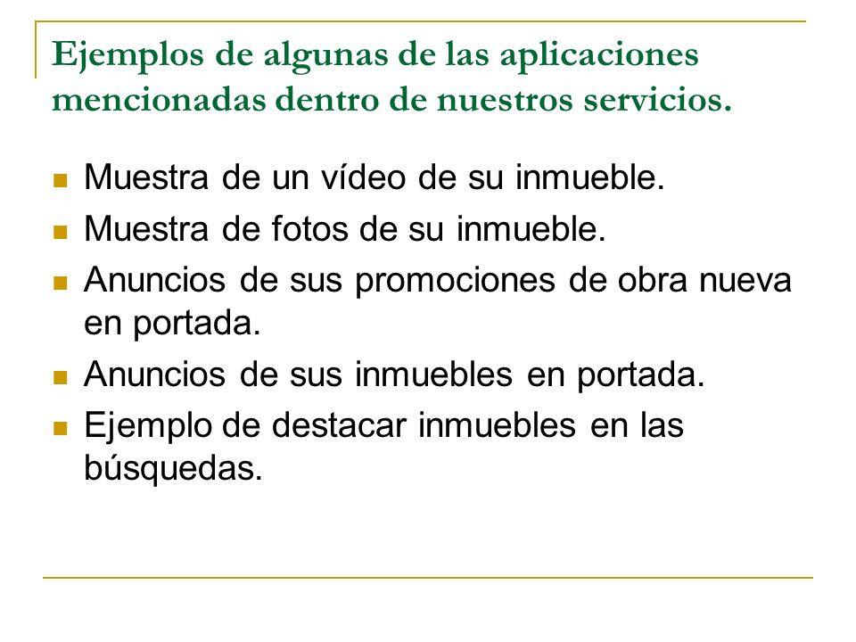 Ejemplos de algunas de las aplicaciones mencionadas dentro de nuestros servicios.