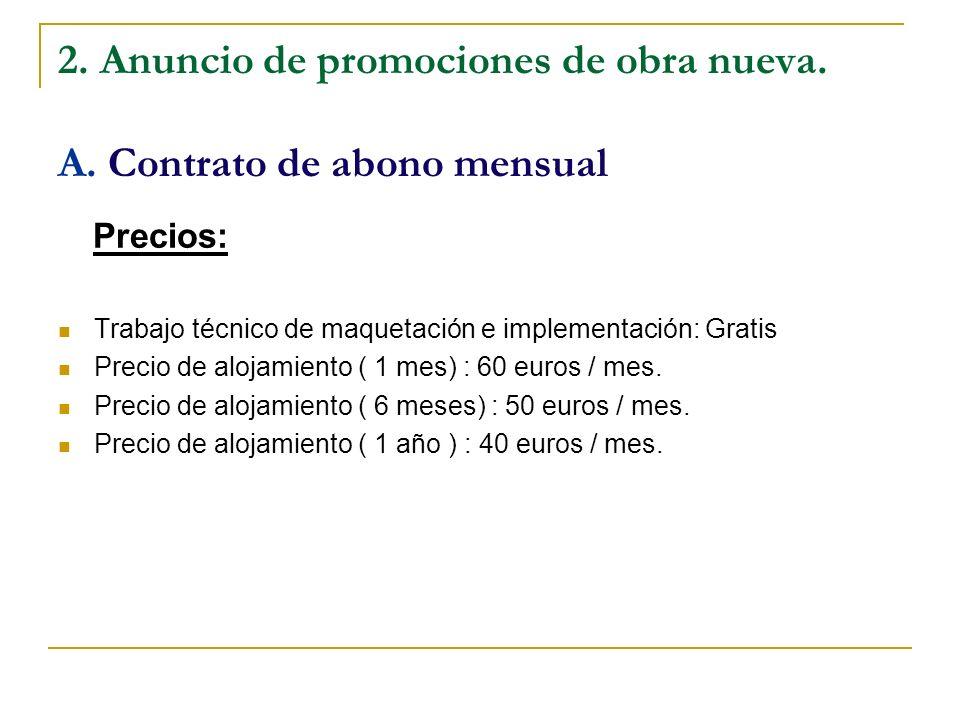2. Anuncio de promociones de obra nueva. A. Contrato de abono mensual
