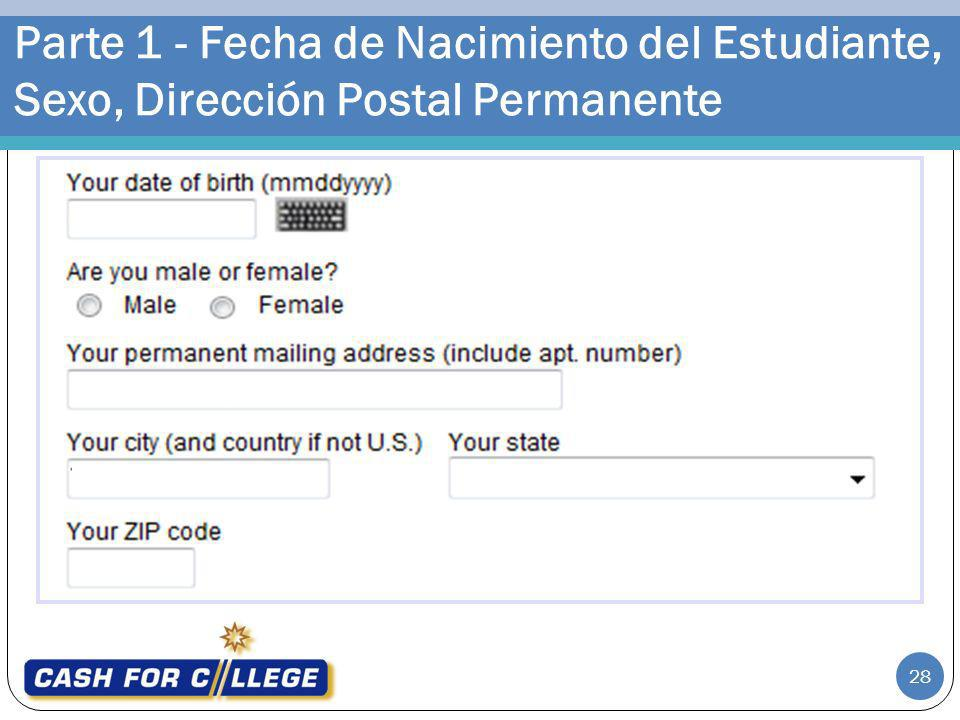 Parte 1 - Fecha de Nacimiento del Estudiante, Sexo, Dirección Postal Permanente