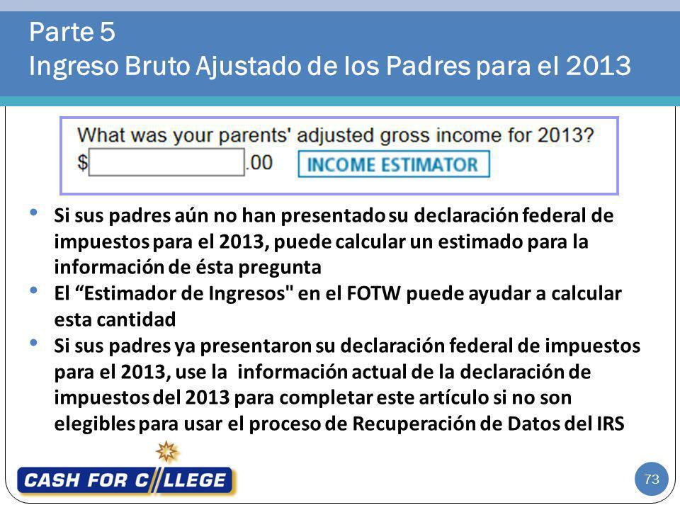 Parte 5 Ingreso Bruto Ajustado de los Padres para el 2013