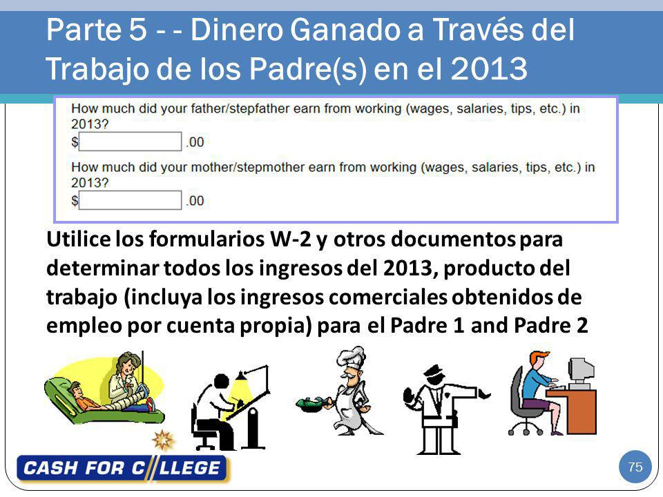 Parte 5 - - Dinero Ganado a Través del Trabajo de los Padre(s) en el 2013