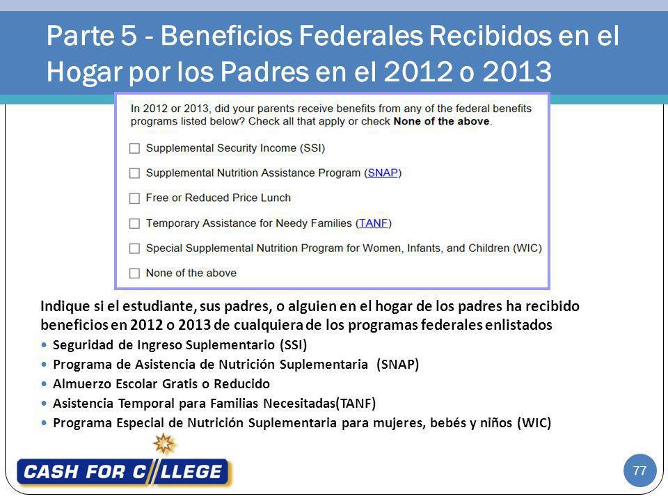 Parte 5 - Beneficios Federales Recibidos en el Hogar por los Padres en el 2012 o 2013
