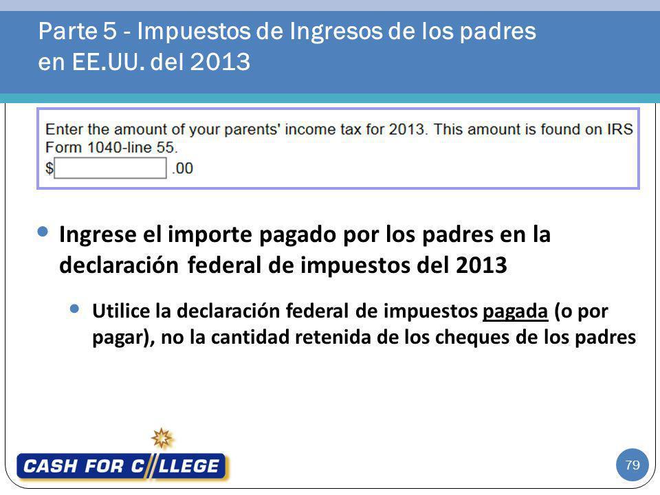Parte 5 - Impuestos de Ingresos de los padres en EE.UU. del 2013