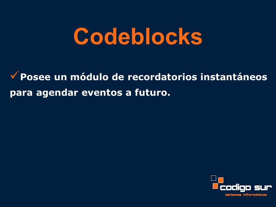 Codeblocks Posee un módulo de recordatorios instantáneos para agendar eventos a futuro.