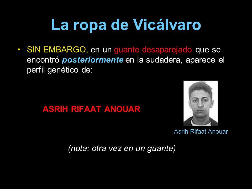 La ropa de Vicálvaro SIN EMBARGO, en un guante desaparejado que se encontró posteriormente en la sudadera, aparece el perfil genético de: