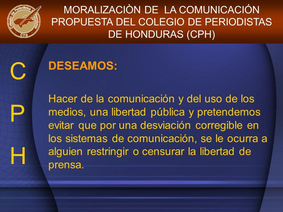 MORALIZACIÒN DE LA COMUNICACIÓN PROPUESTA DEL COLEGIO DE PERIODISTAS DE HONDURAS (CPH)