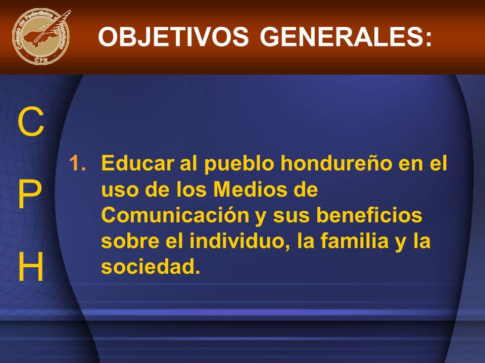 C P H OBJETIVOS GENERALES: