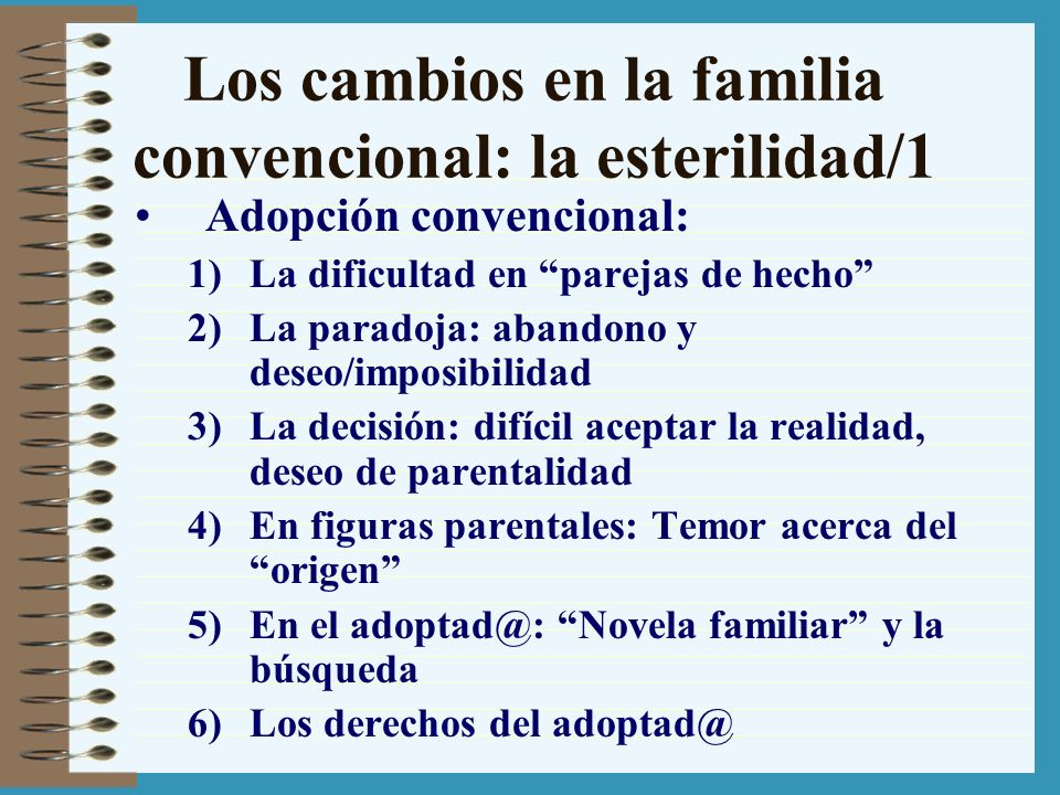 Los cambios en la familia convencional: la esterilidad/1