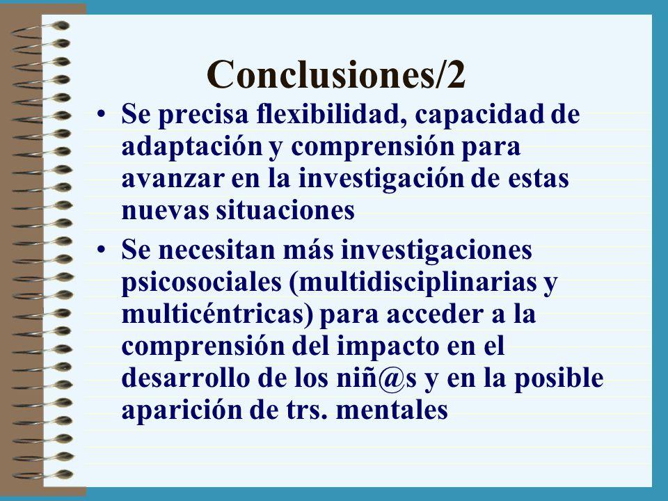 Conclusiones/2 Se precisa flexibilidad, capacidad de adaptación y comprensión para avanzar en la investigación de estas nuevas situaciones.