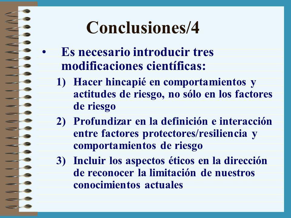 Conclusiones/4 Es necesario introducir tres modificaciones científicas:
