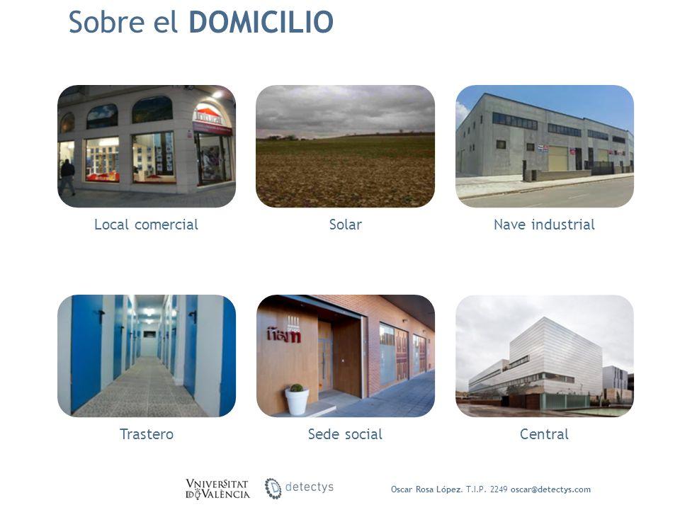 Sobre el DOMICILIO Local comercial Solar Nave industrial Trastero