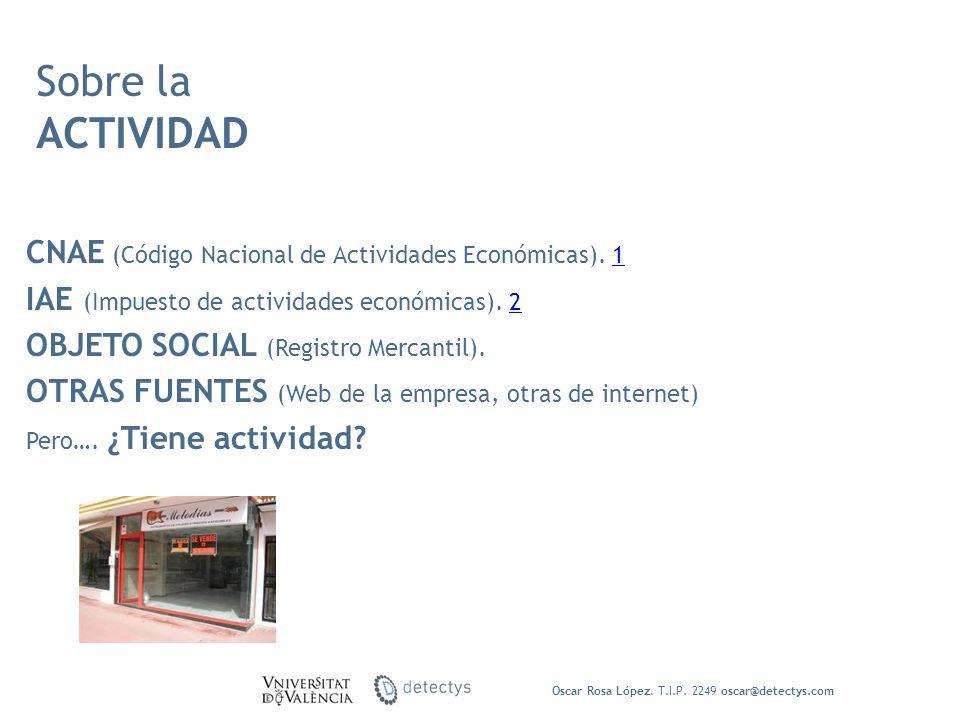 Sobre la ACTIVIDAD CNAE (Código Nacional de Actividades Económicas). 1
