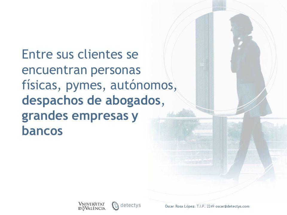 Entre sus clientes se encuentran personas físicas, pymes, autónomos, despachos de abogados, grandes empresas y bancos