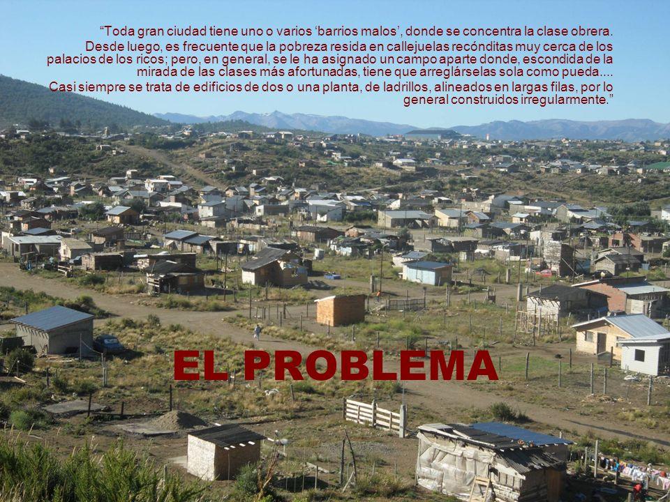 Toda gran ciudad tiene uno o varios 'barrios malos', donde se concentra la clase obrera.