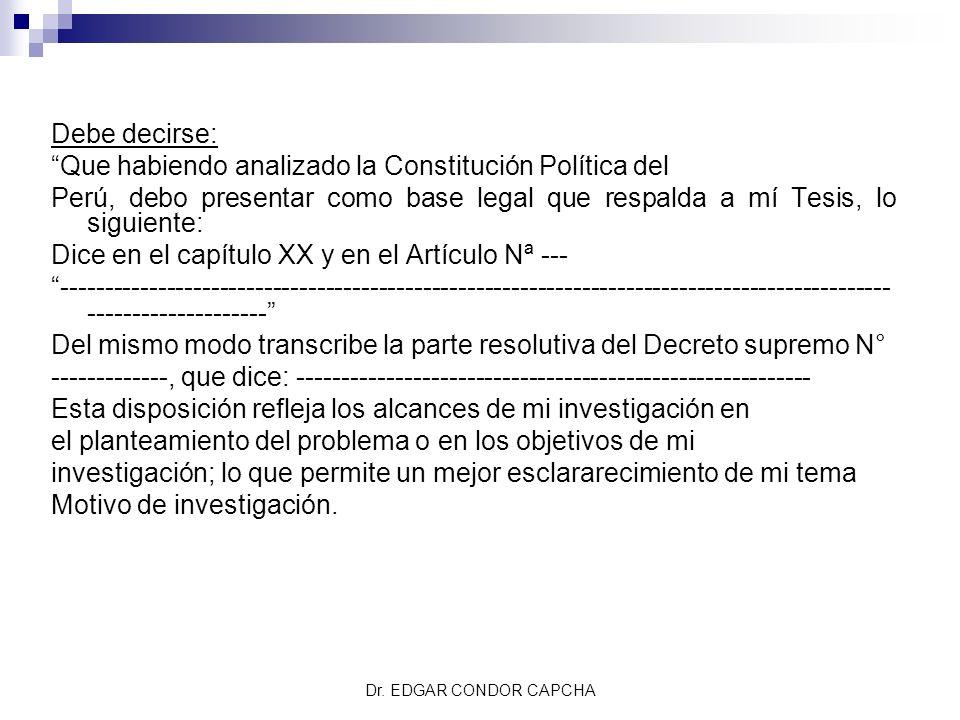 Que habiendo analizado la Constitución Política del