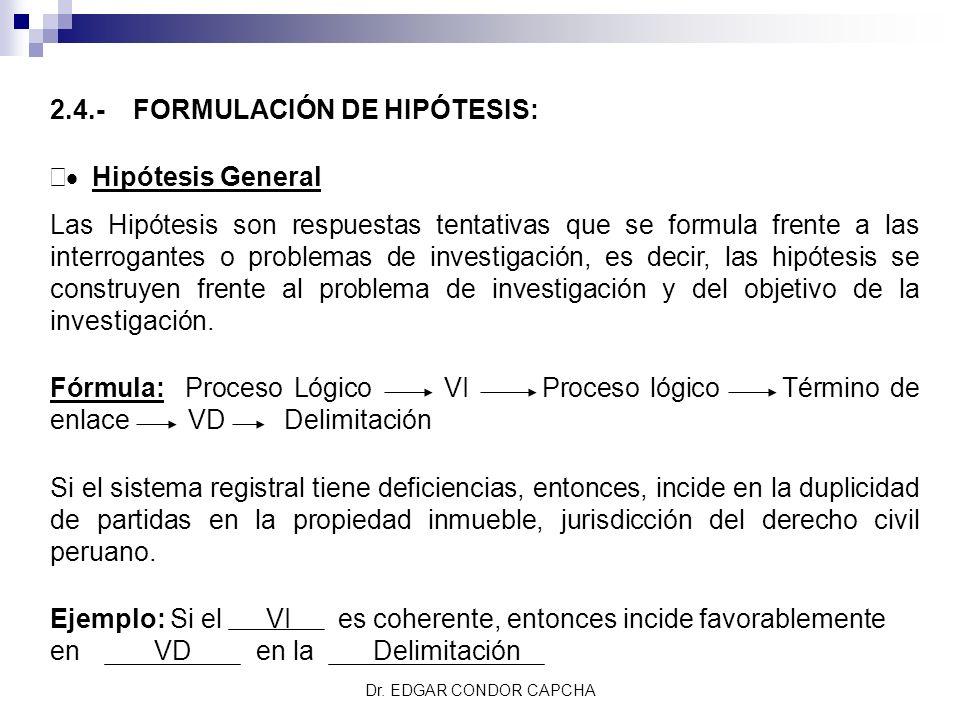 2.4.- FORMULACIÓN DE HIPÓTESIS: · Hipótesis General